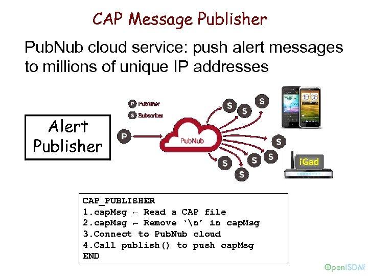 CAP Message Publisher Pub. Nub cloud service: push alert messages to millions of unique