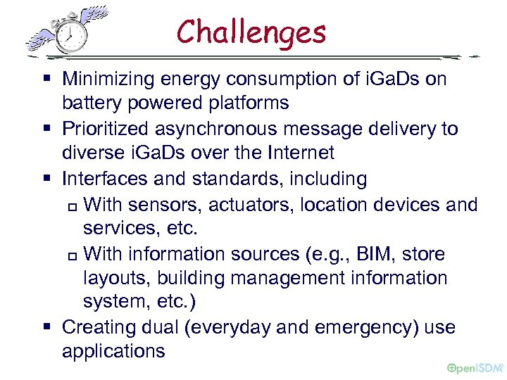 Challenges § Minimizing energy consumption of i. Ga. Ds on battery powered platforms §