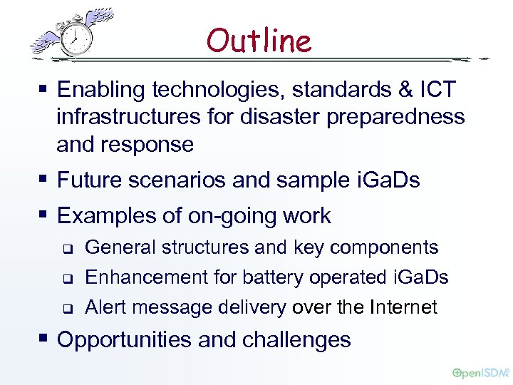 Outline § Enabling technologies, standards & ICT infrastructures for disaster preparedness and response §