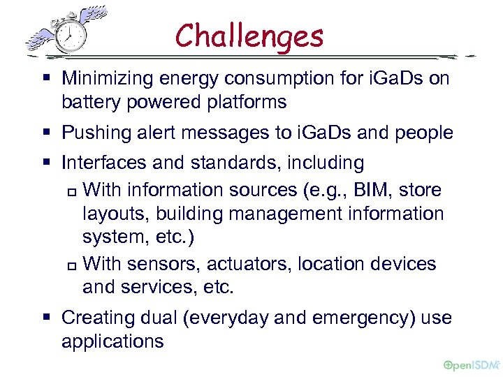 Challenges § Minimizing energy consumption for i. Ga. Ds on battery powered platforms §