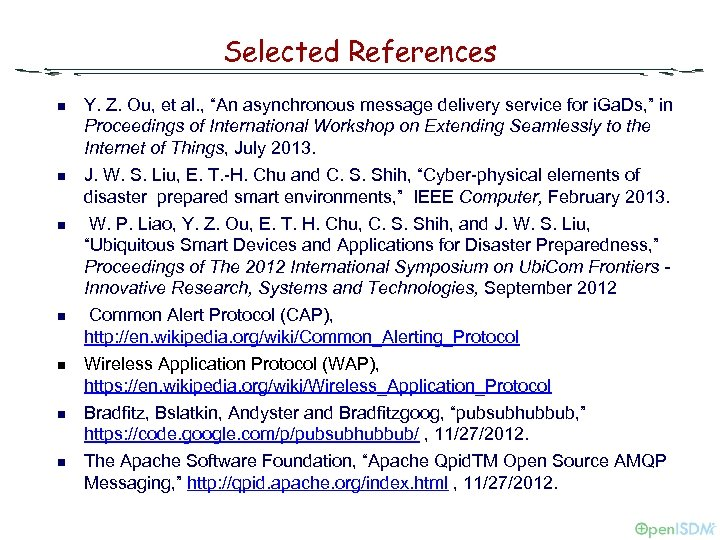 "Selected References n Y. Z. Ou, et al. , ""An asynchronous message delivery service"