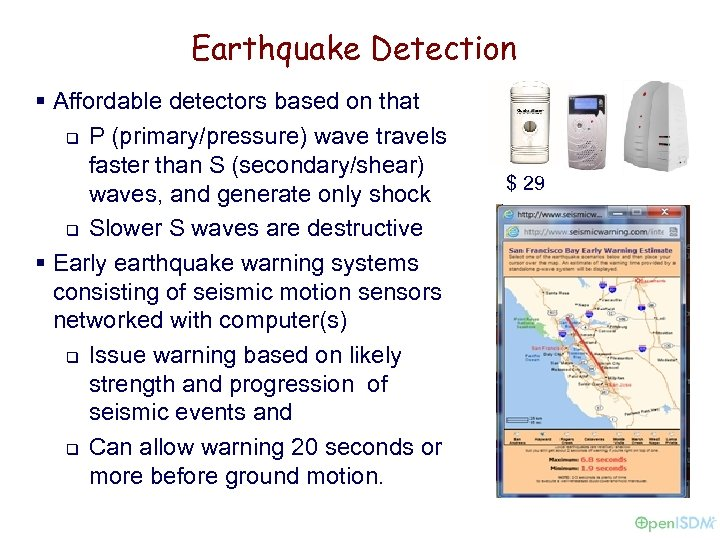Earthquake Detection § Affordable detectors based on that q P (primary/pressure) wave travels faster