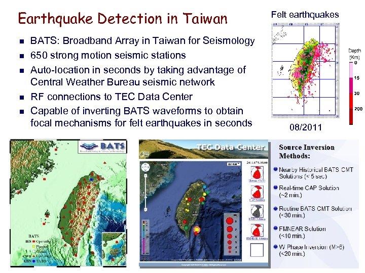 Earthquake Detection in Taiwan n n BATS: Broadband Array in Taiwan for Seismology 650