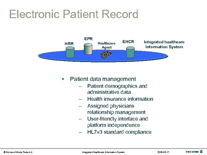 Electronic Patient Record EPR Healthcare Agent HRR § Integrated healthcare Information System Patient data