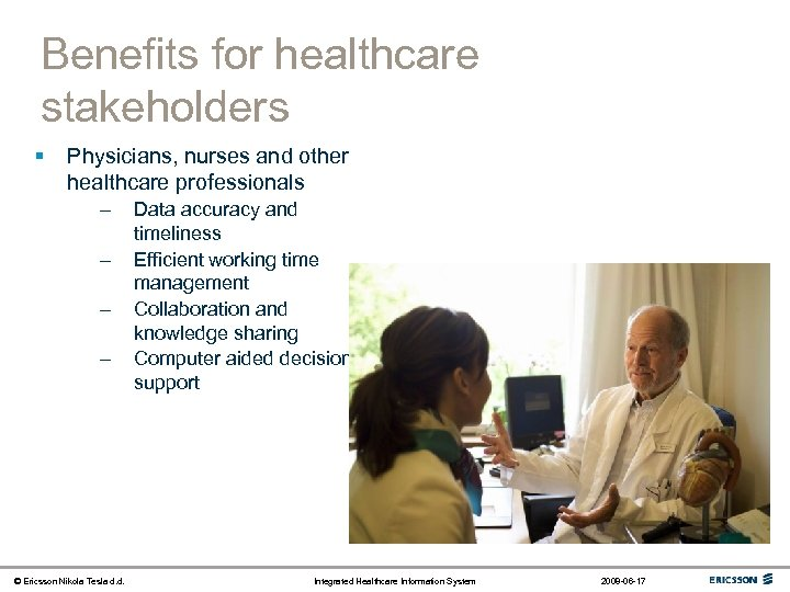 Benefits for healthcare stakeholders § Physicians, nurses and other healthcare professionals – – ©