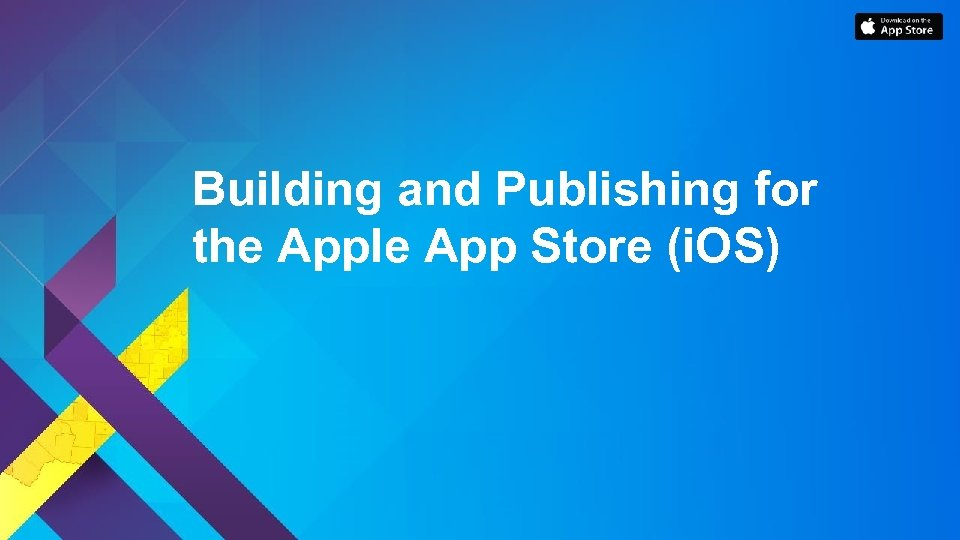 Building and Publishing for the Apple App Store (i. OS)