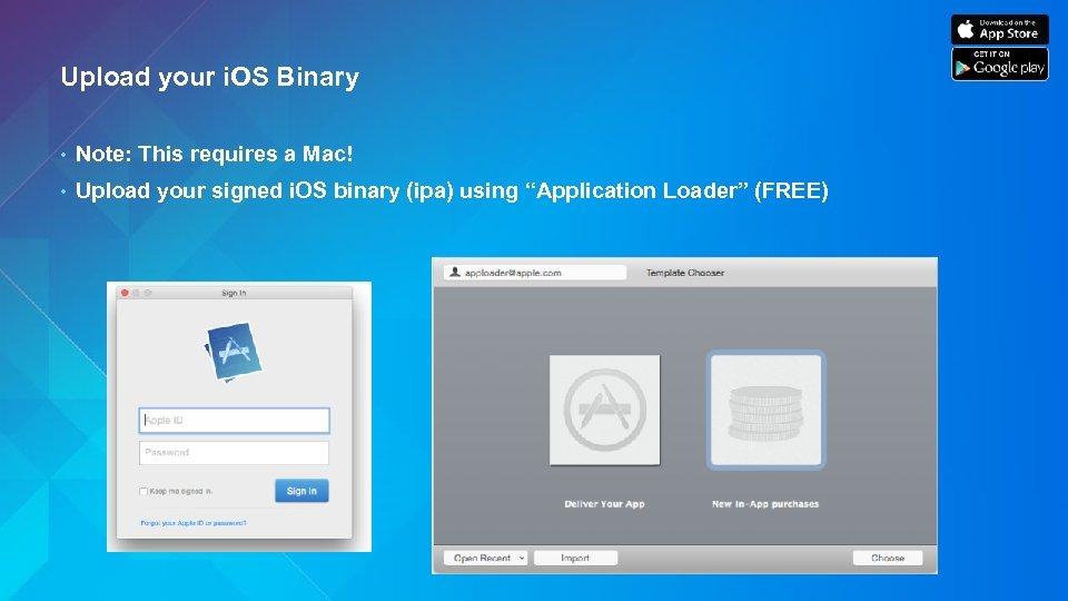 Upload your i. OS Binary • Note: This requires a Mac! • Upload your