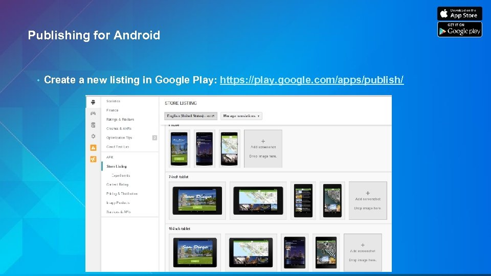 Publishing for Android • Create a new listing in Google Play: https: //play. google.