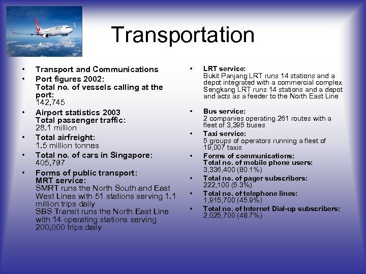 Transportation • • • Transport and Communications Port figures 2002: Total no. of vessels