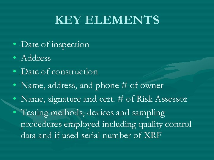 KEY ELEMENTS • • • Date of inspection Address Date of construction Name, address,