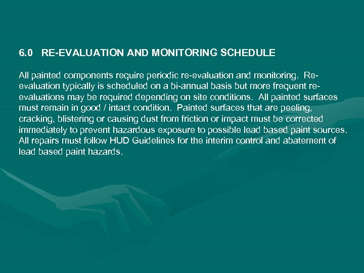 6. 0 RE-EVALUATION AND MONITORING SCHEDULE All painted components require periodic re-evaluation and monitoring.