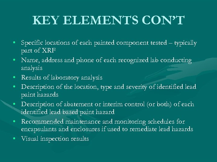 KEY ELEMENTS CON'T • Specific locations of each painted component tested – typically part