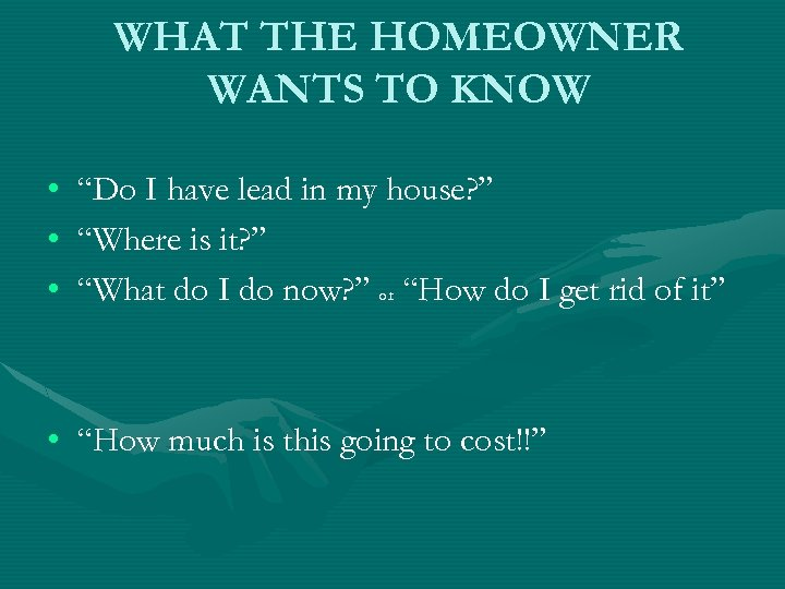 "WHAT THE HOMEOWNER WANTS TO KNOW • • • ""Do I have lead in"