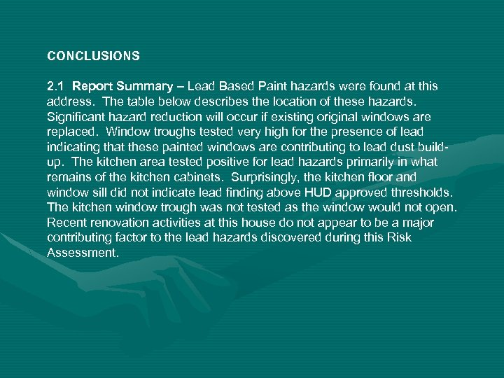 CONCLUSIONS 2. 1 Report Summary – Lead Based Paint hazards were found at this