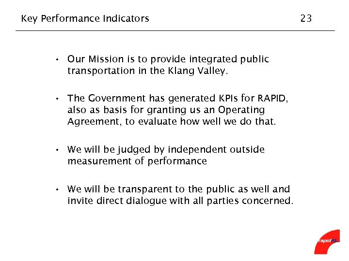 Key Performance Indicators • Our Mission is to provide integrated public transportation in the