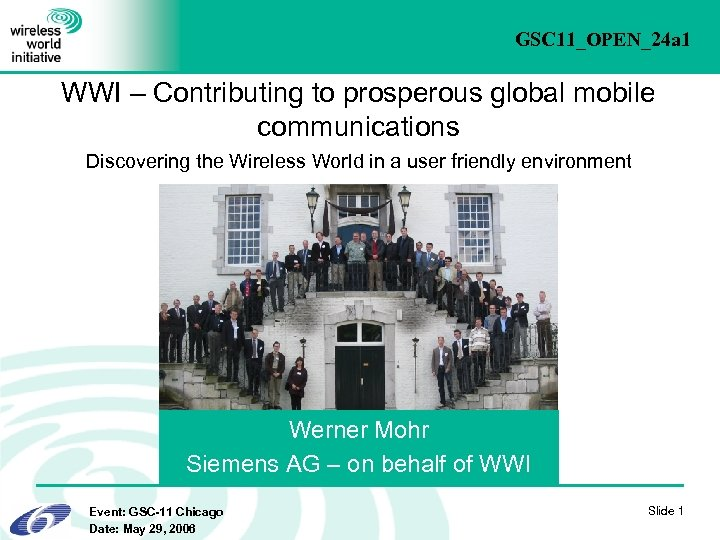 GSC 11_OPEN_24 a 1 WWI – Contributing to prosperous global mobile communications Discovering the
