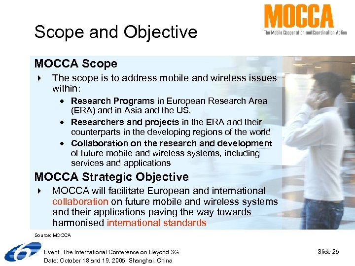 Scope and Objective MOCCA Scope 4 The scope is to address mobile and wireless