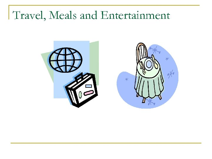 Travel, Meals and Entertainment