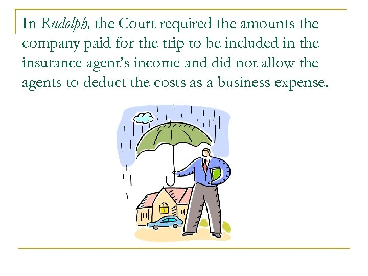 In Rudolph, the Court required the amounts the company paid for the trip to