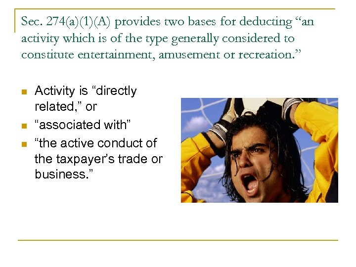 "Sec. 274(a)(1)(A) provides two bases for deducting ""an activity which is of the type"