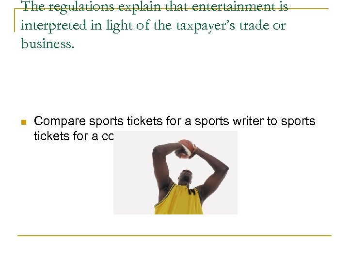The regulations explain that entertainment is interpreted in light of the taxpayer's trade or
