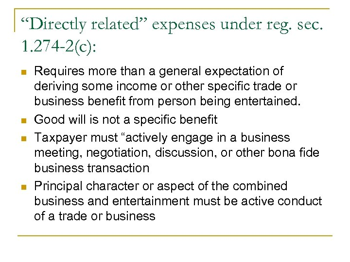 """Directly related"" expenses under reg. sec. 1. 274 -2(c): n n Requires more than"