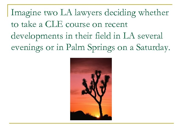 Imagine two LA lawyers deciding whether to take a CLE course on recent developments