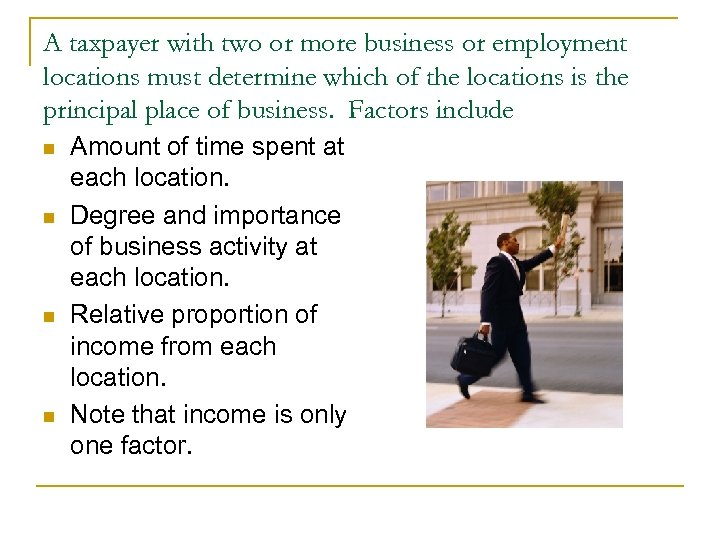 A taxpayer with two or more business or employment locations must determine which of