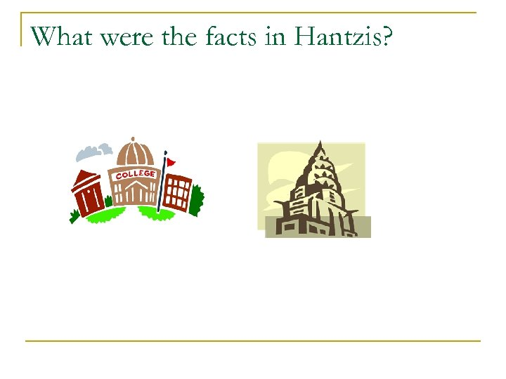What were the facts in Hantzis?