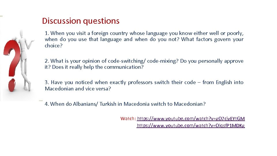 Discussion questions 1. When you visit a foreign country whose language you know either