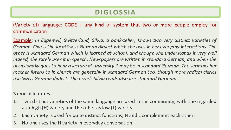 (Variety of) language: CODE – any kind of system that two or more people
