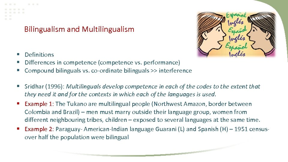 Bilingualism and Multilingualism § Definitions § Differences in competence (competence vs. performance) § Compound