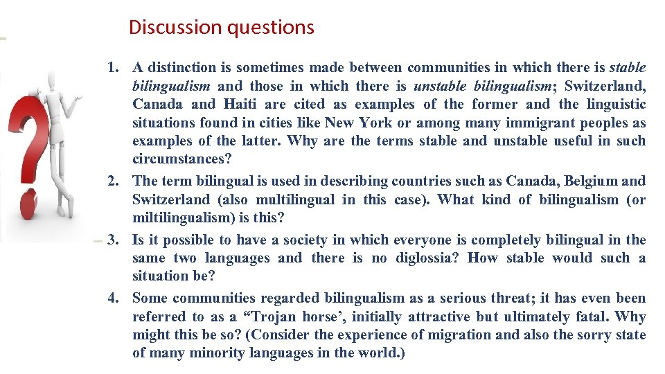 Discussion questions 1. A distinction is sometimes made between communities in which there is