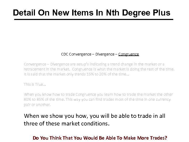 Detail On New Items In Nth Degree Plus CDC Convergence – Divergence – Congruence