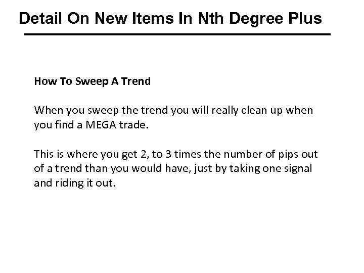 Detail On New Items In Nth Degree Plus How To Sweep A Trend When
