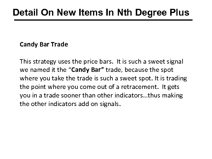 Detail On New Items In Nth Degree Plus Candy Bar Trade This strategy uses