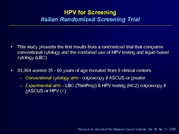 HPV for Screening Italian Randomized Screening Trial • This study presents the first results
