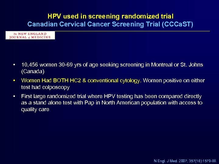 HPV used in screening randomized trial Canadian Cervical Cancer Screening Trial (CCCa. ST) •