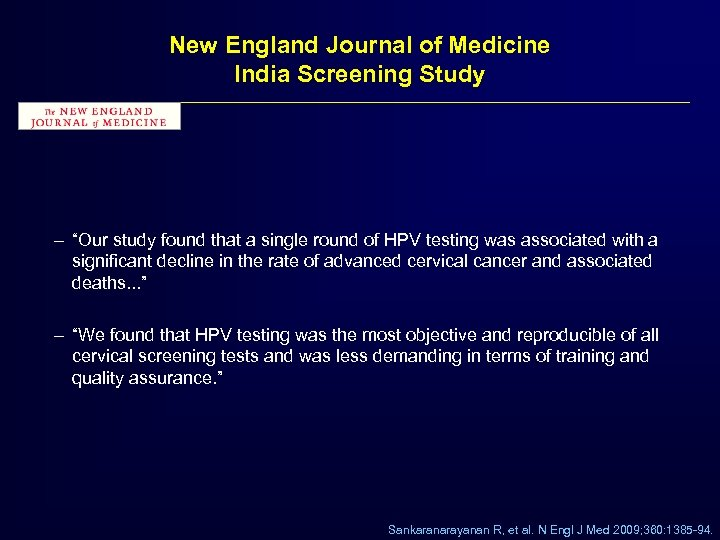 "New England Journal of Medicine India Screening Study – ""Our study found that a"