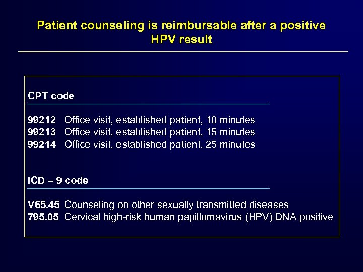 Patient counseling is reimbursable after a positive HPV result CPT code 99212 Office visit,