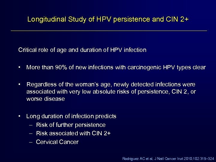 Longitudinal Study of HPV persistence and CIN 2+ Critical role of age and duration