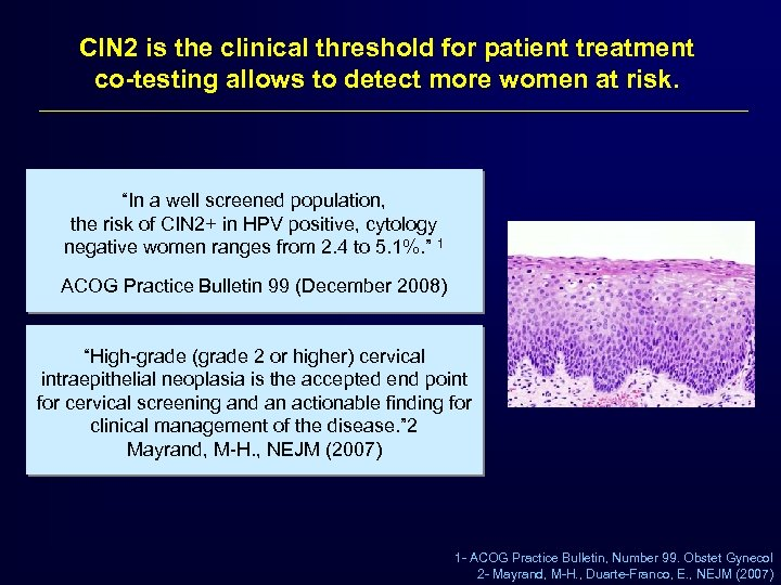 CIN 2 is the clinical threshold for patient treatment co-testing allows to detect more