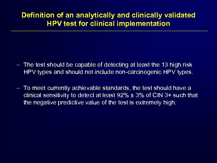 Definition of an analytically and clinically validated HPV test for clinical implementation – The