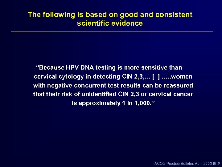 "The following is based on good and consistent scientific evidence ""Because HPV DNA testing"