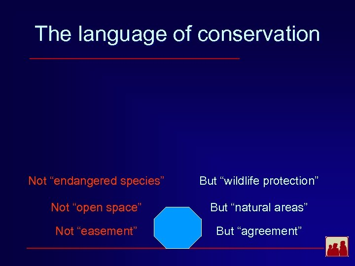 """The language of conservation Not """"endangered species"""" But """"wildlife protection"""" Not """"open space"""" But"""