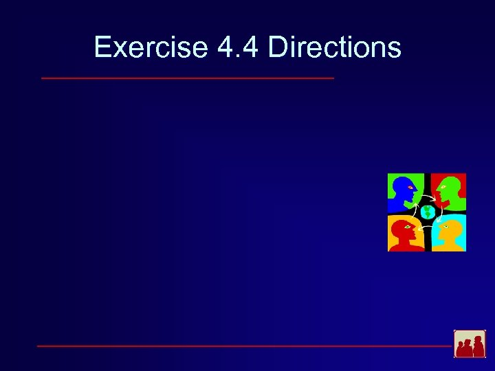 Exercise 4. 4 Directions