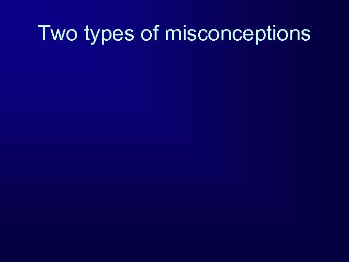 Two types of misconceptions