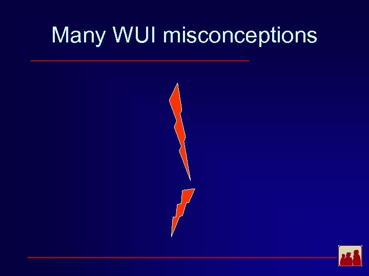 Many WUI misconceptions