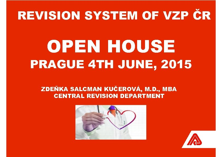 REVISION SYSTEM OF VZP ČR OPEN HOUSE PRAGUE 4 TH JUNE, 2015 ZDEŇKA SALCMAN