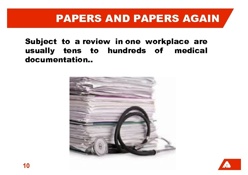 PAPERS AND PAPERS AGAIN Subject to a review in one workplace are usually tens
